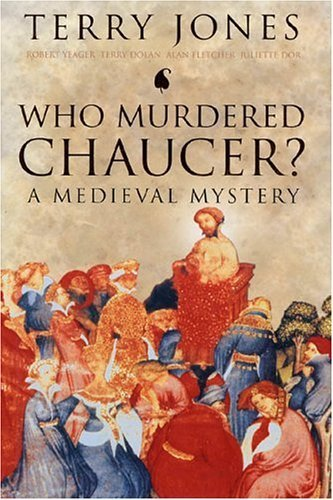 who-murdered-chaucer-a-medieval-mystery-by-terry-jones-2005-01-05