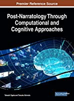 Post-Narratology Through Computational and Cognitive Approaches Front Cover