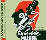Entartete Musik: A Documentation in Sound of the Nazis' 1938 'Degenerate Music' exhibition by Albrecht Dumling (2002-04-12)
