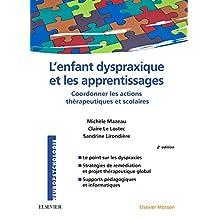 L'enfant Dyspraxique et Apprentissages: Coordonner Actions 2e Éd.