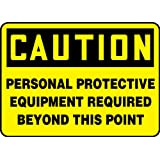 """Accuform Signs MPPE796VS Adhesive Vinyl Safety Sign, Legend""""Caution Personal Protective Equipment Required Beyond This Point"""", 7"""" Length x 10"""" Width x 0.004"""" Thickness, Black on Yellow"""