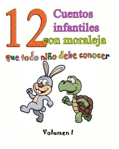 12 cuentos infantiles con moraleja que todo niño debe conocer: Vol.1 (Volume 1) (Spanish Edition) [Charles Perrault - Tomas De Iriarte - Esopo - Mary Shelley - Robert Southey] (Tapa Blanda)