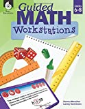 Guided Math Workstations for Grades 6-8 – Create Math Workshops and Implement Math Workstations for Ages 10 to 14