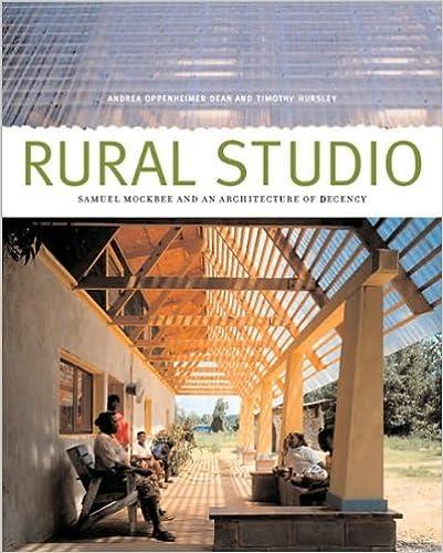 A. O. Dean's,T. Hursley's Rural Studio(Rural Studio,SamuelMockbee and anArchitecture ofDecency )(2002)