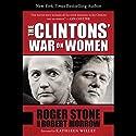 The Clintons' War on Women Hörbuch von Roger Stone, Robert Morrow Gesprochen von: Ken Patterson, Suzanne Toren