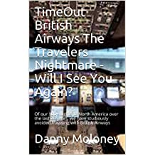 TimeOut British Airways - Will I See You Again? - The Story So Far No. 1: Of our 100+ flights to North America over the last 20 years, we have studiously ... with British Airways (TimeOutSeries)