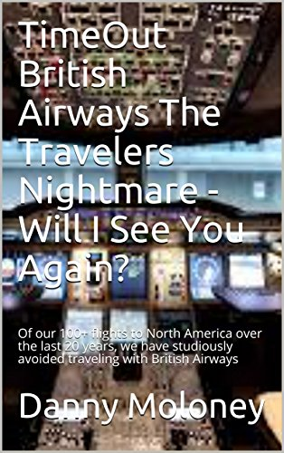 TimeOut British Airways - Will I See You Again? - The Story So Far No. 1: Of our 100+ flights to North America over the last 20 years, we have - British Flight Airways
