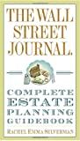 The Wall Street Journal Complete Estate-Planning Guidebook, Rachel Emma Silverman, 0307461270