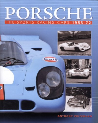 Porsche: The Sports Racing Cars 1953-72