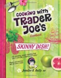 Cooking with Trader Joe's Cookbook: Skinny