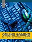 Online Gaming: 12 Things You Need to Know (Tech Smarts)