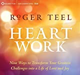 img - for Heart Work: Nine Ways to Transform Your Greatest Challenges into a Life of Love and Joy book / textbook / text book