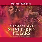 Shattered Pillars   Elizabeth Bear