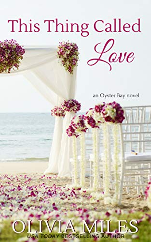 This Thing Called Love (Oyster Bay Book 4) ()