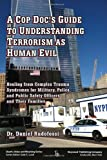 A Cop Doc's Guide to Understanding Terrorism As Human Evil, Daniel Rudofossi, 0895037939