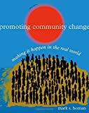 Promoting Community Change: Making it Happen in the Real World (SW 381T Dynamics of Organizations and Communities)