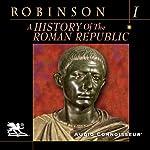 A History of the Roman Republic, Volume 1 | Cyril Robinson