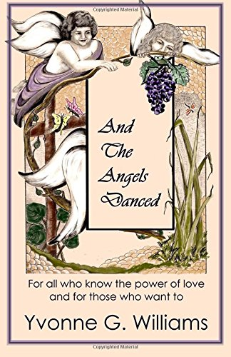 Download And the Angels Danced: For All Who Know the Power of Love and For Those Who Want To pdf epub