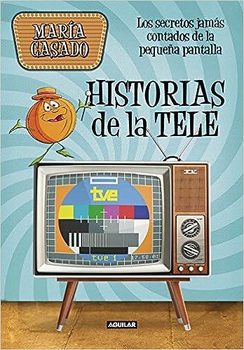 Historias de la tele: Los secretos jamás contados de la pequeña ...