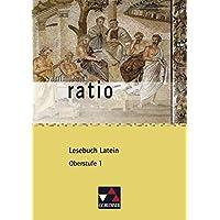 Sammlung ratio / Die Klassiker der lateinischen Schullektüre: Sammlung ratio / ratio Lesebuch Latein – Oberstufe 1: Die Klassiker der lateinischen Schullektüre