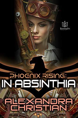 In Absinthia (Phoenix Rising Book 3)