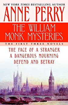 The William Monk Mysteries: The First Three Novels by [Perry, Anne]