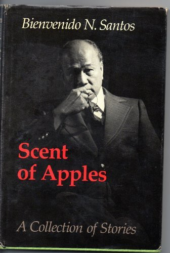 Scent of Apples: A Collection of Stories, Bienvenido N Santos