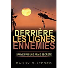 Behind Enemy Lines Saved By a Secret Weapon (French Edition)