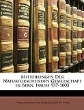 Mitteilungen der Naturforschenden Gesellschaft in Bern, Issues 937-1003, Ge Naturforschende Gesellschaft in Bern, 1147876886