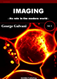 Imaging: Its Role in the Modern World (English Edition)