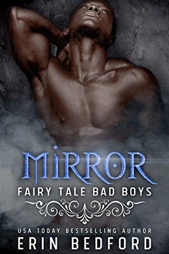 Mirror (Fairy Tale Bad Boys Book 4) (Fairy Tales For Boys)