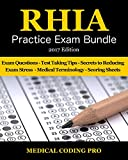 RHIA Practice Exam Bundle - 2017 Edition: 180 RHIA Practice Exam Questions & Answers, Tips To Pass The Exam, Medical Terminology, Common Anatomy, Secrets To Reducing Exam Stress, and Scoring Sheets