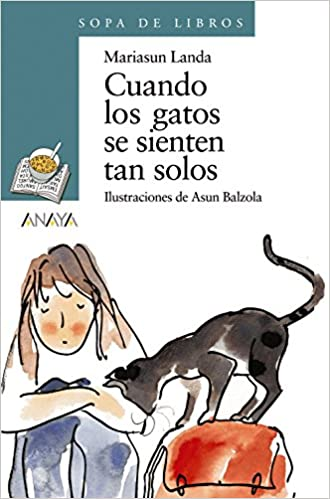Cuando los gatos se sienten tan solos / When cats feel so alone (Cuentos, Mitos Y Libros-regalo) (Spanish Edition) (Spanish) Paperback – June 30, 2005