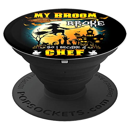 My Broom Broke So I Became A Chef Halloween Spooky - PopSockets Grip and Stand for Phones and Tablets]()