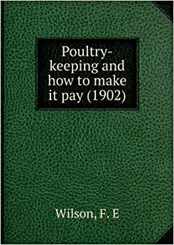 Poultry-keeping and how to make it pay.