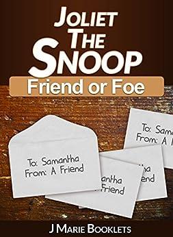 Joliet The Snoop: Friend or Foe by [Booklets, J Marie]