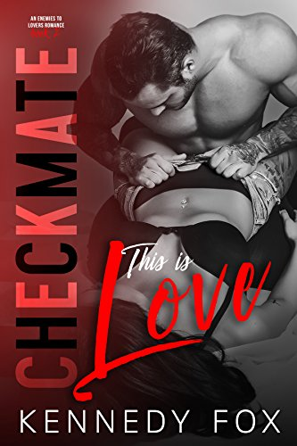 Checkmate: This is Love (Checkmate Duet Book 2) by [Fox, Kennedy]