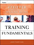 Training Fundamentals: Pfeiffer Essential Guides to Training Basics