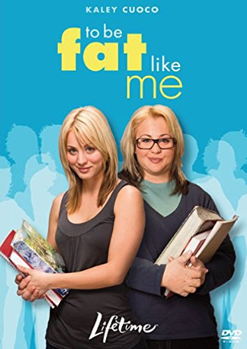 To Be Fat Like Me (Kaley Cuoco To Be Fat Like Me)