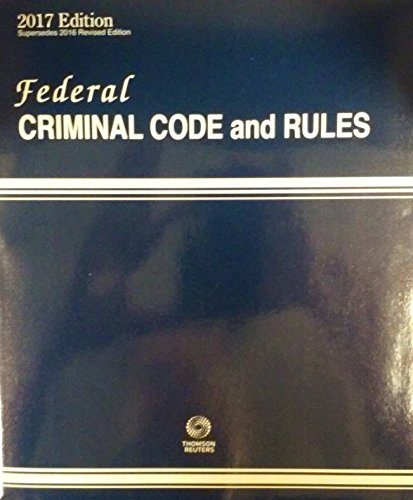 federal-criminal-code-and-rules-2017-ed