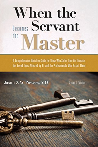 Image of When the Servant Becomes the Master: A Comprehensive Addiction Guide
