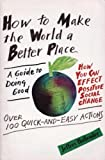How to Make the World a Better Place, John A. Hollender, 0688084796
