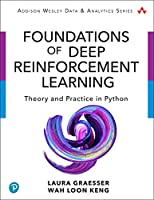 Foundations of Deep Reinforcement Learning: Theory and Practice in Python Cover