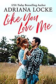 Like You Love Me (Honey Creek Book 1)