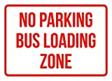 No Parking Bus Loading Zone Business Safety Traffic Signs Red - 7.5x10.5 - Metal