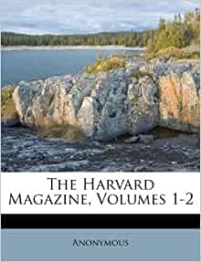 The Harvard Magazine Volumes 1 2 Anonymous