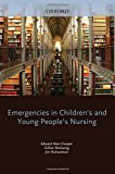 Emergencies in Children's and Young People's Nursing 1/e (Flexicover)