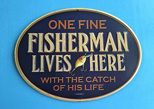 Fisherman Sign One Fine Fisherman Lives Here with the Catch of His Life ()