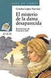 img - for El Misterio De La Dama Desaparecida / The Mystery of the Vanished Lady (Sopa de Libros / Soup of Books) (Spanish Edition) book / textbook / text book