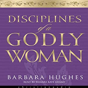 Disciplines of a Godly Woman Audiobook